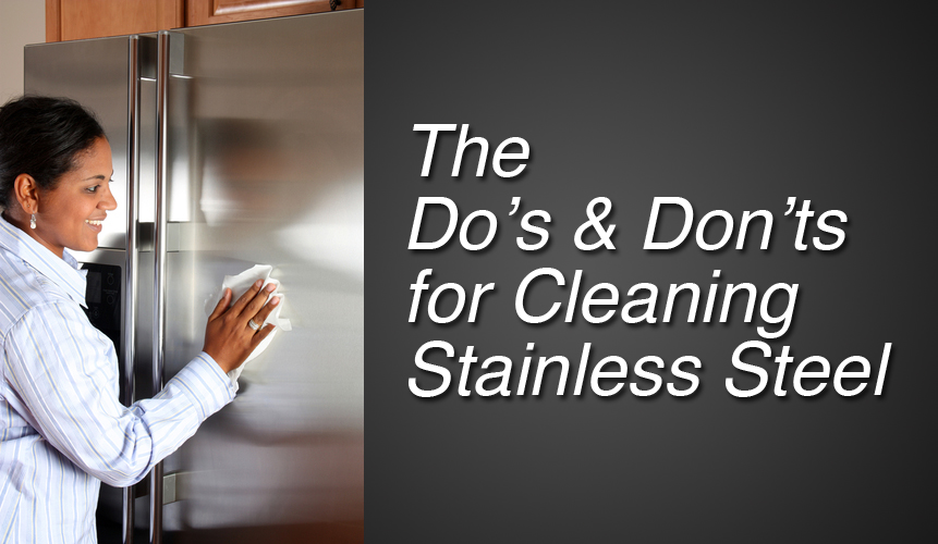 The Dos Donts for Cleaning Stainless Steel